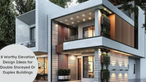 8 Worthy Elevation Design Ideas for Double Storeyed Or Duplex Buildings